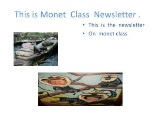 This  is  M onet   C lass  Newsletter .