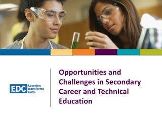 Opportunities  and  Challenges in Secondary Career and Technical Education