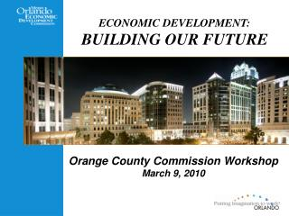 ECONOMIC DEVELOPMENT:  BUILDING OUR FUTURE