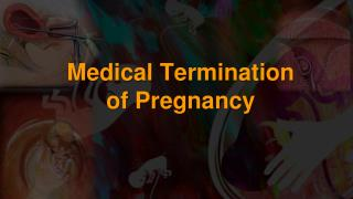 Medical Termination  of Pregnancy