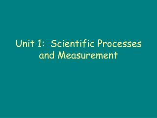 Unit 1:  Scientific Processes and Measurement