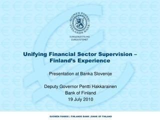 Unifying Financial Sector Supervision � Finland�s Experience