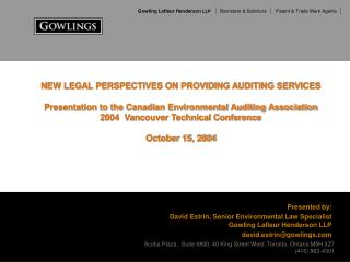 NEW LEGAL PERSPECTIVES ON PROVIDING AUDITING SERVICES   Presentation to the Canadian Environmental Auditing Association