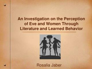 An Investigation on the Perception of Eve and Women Through Literature and Learned Behavior