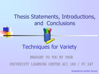 Thesis Statements, Introductions, and  Conclusions