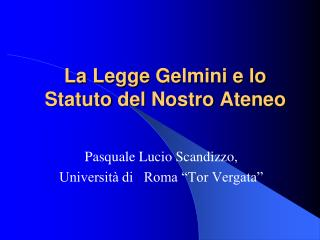La  Legge Gelmini  e lo  Statuto  del  Nostro Ateneo