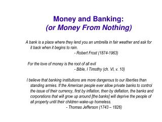 Money and Banking: (or Money From Nothing) ?