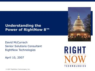 Understanding the Power of RightNow 8™