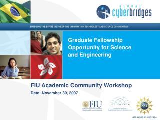 FIU Academic Community Workshop Date: November 30, 2007