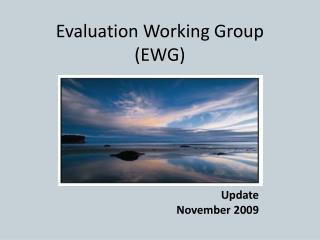 Evaluation Working Group (EWG)