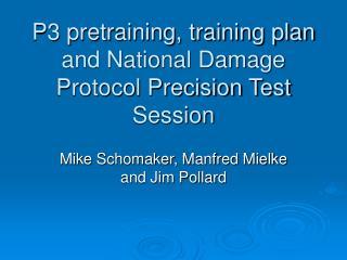 P3 pretraining, training plan and National Damage Protocol Precision Test Session
