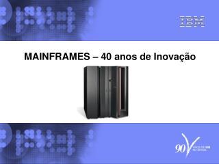 MAINFRAMES   40 anos de Inova  o