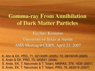 Gamma-ray From Annihilation of Dark Matter Particles