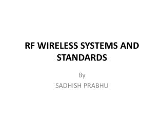 RF WIRELESS SYSTEMS AND STANDARDS