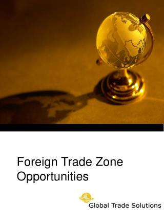 Foreign Trade Zone Opportunities
