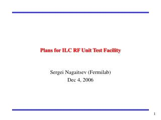 Plans for ILC RF Unit Test Facility
