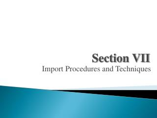 Import Procedures and Techniques