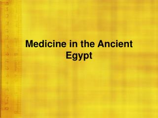 Medicine in the Ancient Egypt