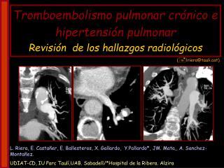 Tromboembolismo pulmonar cr nico e hipertensi n pulmonar Revisi n  de los hallazgos radiol gicos