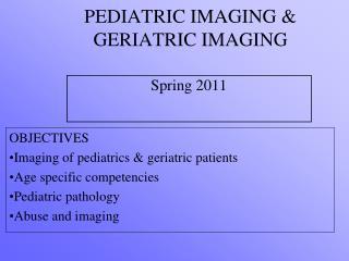 PEDIATRIC IMAGING & GERIATRIC IMAGING