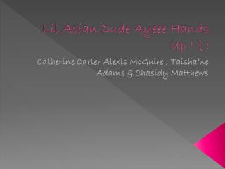 Lil Asian Dude Ayeee Hands Up ! ( :