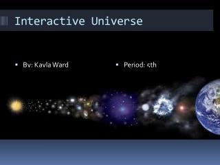 Interactive Universe