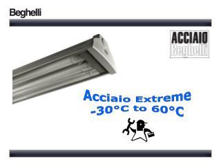 Acciaio Extreme -30°C to 60°C