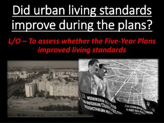 Did urban living standards improve during the plans?