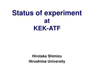 Status of experiment at  KEK-ATF