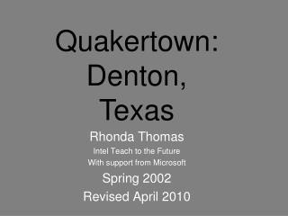Rhonda Thomas Intel Teach to the Future With support from Microsoft Spring 2002 Revised April 2010