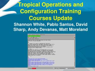 Tropical Operations and Configuration Training Courses Update