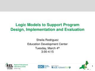 Logic Models to Support Program Design, Implementation and Evaluation