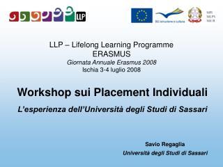LLP – Lifelong Learning Programme ERASMUS Giornata Annuale Erasmus 2008 Ischia 3-4 luglio 2008