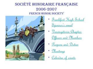 Société Honoraire Française 2006-2007 French Honor Society