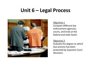 Unit 6 – Legal Process