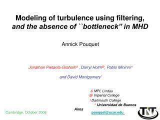 Modeling of turbulence using filtering, and the absence of ``bottleneck'' in MHD