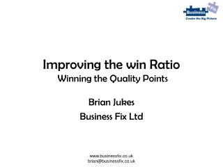 Improving the win Ratio  Winning the Quality Points