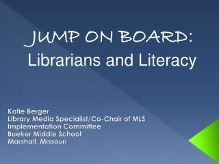 Katie Berger Library Media Specialist/Co-Chair of MLS Implementation Committee