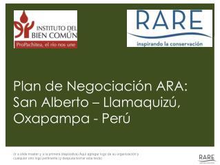 Plan de Negociación ARA: San Alberto – Llamaquizú, Oxapampa - Perú