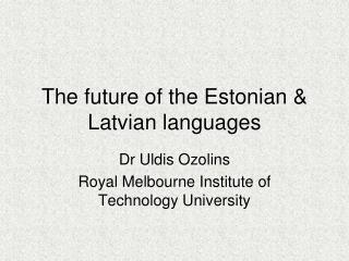 The future of the Estonian & Latvian languages
