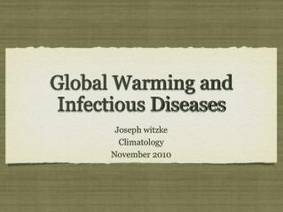 Global Warming and Infectious Diseases
