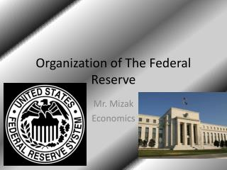 Organization of The Federal Reserve