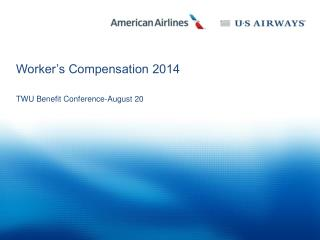 Worker's Compensation 2014 TWU Benefit Conference-August 20