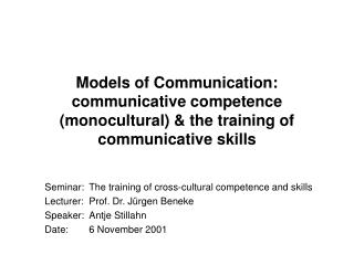 Models of Communication: communicative competence monocultural  the training of communicative skills