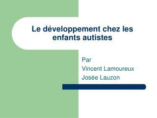 Le développement chez les enfants autistes