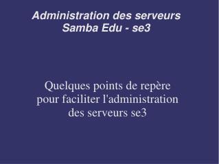 Administration des serveurs Samba Edu - se3