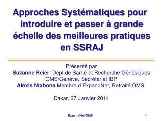 Présenté par Suzanne Reier , Dépt de Sant é et Recherche Génésiques OMS/Genève, Secrétariat IBP