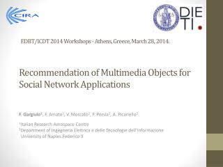 Recommendation of Multimedia Objects for  Social Network  Applications