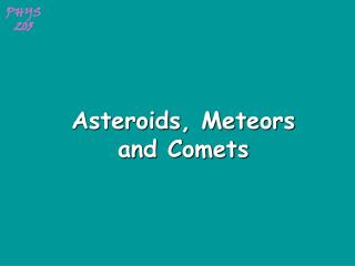 Asteroids, Meteors and Comets