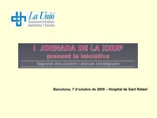Barcelona, 7 d'octubre de 2009 – Hospital de Sant Rafael